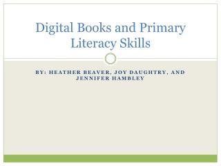 Digital Books and Primary Literacy Skills