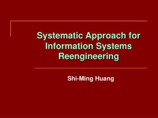 Systematic Approach for Information Systems Reengineering