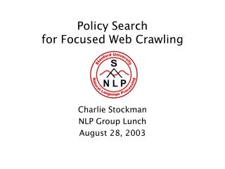 Policy Search  for Focused Web Crawling
