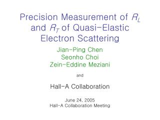 Precision Measurement of  R L  and  R T  of Quasi-Elastic Electron Scattering