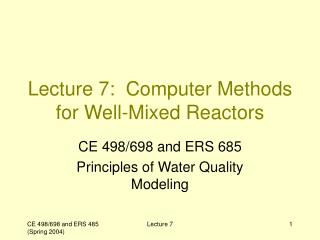 Lecture 7:  Computer Methods for Well-Mixed Reactors