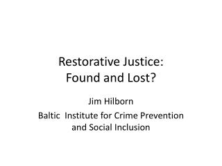 Restorative Justice: Found and Lost?
