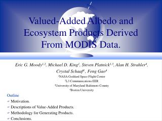 Valued-Added Albedo and Ecosystem Products Derived   From MODIS Data.