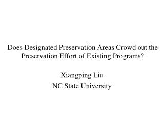 Does Designated Preservation Areas Crowd out the Preservation Effort of Existing Programs?