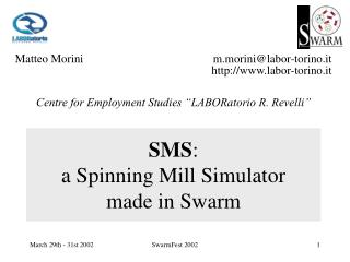 SMS : a Spinning Mill Simulator made in Swarm