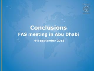 Conclusions  FAS meeting in Abu Dhabi 4-5 September 2013