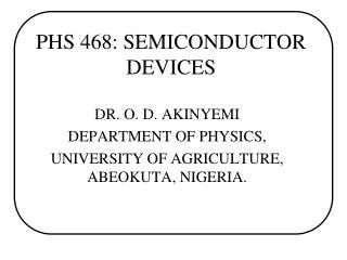 PHS 468: SEMICONDUCTOR DEVICES