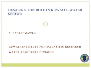 DESALINATION ROLE IN KUWAIT�S WATER SECTOR