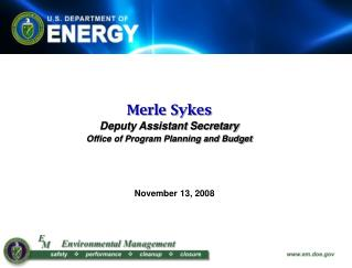Merle Sykes Deputy Assistant Secretary Office of Program Planning and Budget