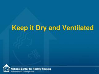 Keep it Dry and Ventilated