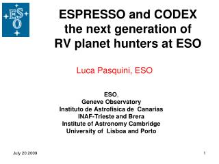 ESPRESSO and CODEX  the next generation of  RV planet hunters at ESO