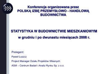 Konferencja organizowana przez  POLSKA IZBE PRZEMYSLOWO - HANDLOWA BUDOWNICTWA