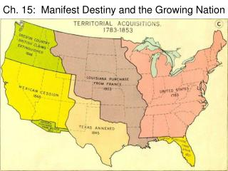 Ch. 15:  Manifest Destiny and the Growing Nation