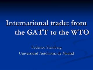 International trade: from the GATT to the WTO