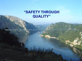 """SAFETY THROUGH QUALITY"""