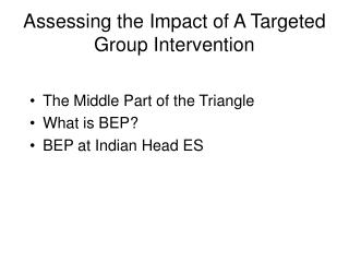 Assessing the Impact of A Targeted Group Intervention
