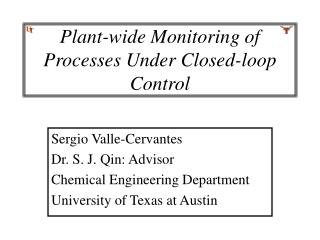 Plant-wide Monitoring of Processes Under Closed-loop Control