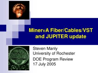Miner A Fiber/Cables/VST and JUPITER update