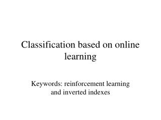 Classification based on online learning