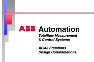 Automation Totalflow Measurement  & Control Systems AGA3 Equations Design Considerations