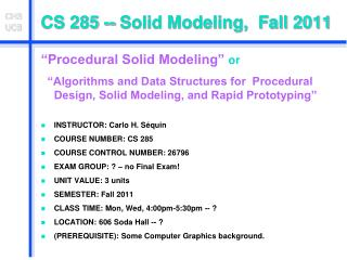 CS 285 -- Solid Modeling,  Fall 2011