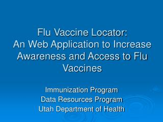 Flu Vaccine Locator:  An Web Application to Increase Awareness and Access to Flu Vaccines