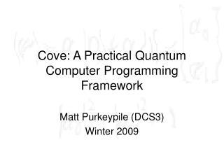 Cove: A Practical Quantum Computer Programming Framework