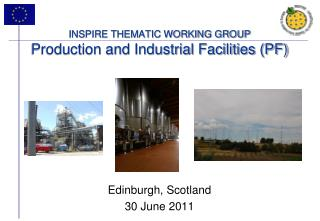 INSPIRE THEMATIC WORKING GROUP Production and Industrial Facilities (PF)