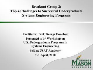 Breakout Group 2: Top 4 Challenges to Successful Undergraduate Systems Engineering Programs