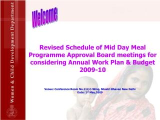Venue: Conference Room No.112,C-Wing, Shastri Bhavan New Delhi Date: 1 st  May,2009