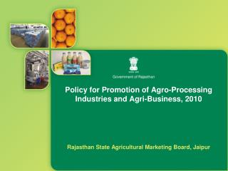Policy for Promotion of Agro-Processing  Industries and Agri-Business, 2010