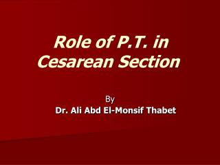 Role of P.T. in Cesarean Section