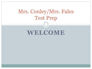 Mrs. Conley/Mrs. Fales Test Prep