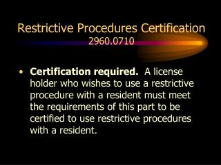 Restrictive Procedures Certification 2960.0710