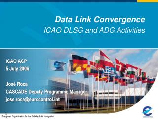 Data Link Convergence ICAO DLSG and ADG Activities