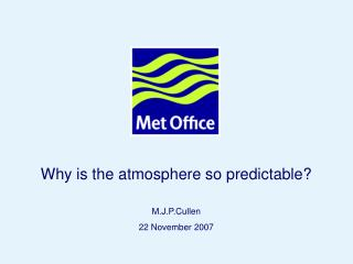 Why is the atmosphere so predictable?