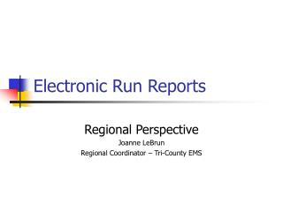 Electronic Run Reports