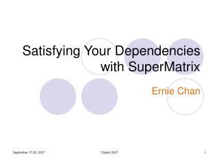 Satisfying Your Dependencies with SuperMatrix