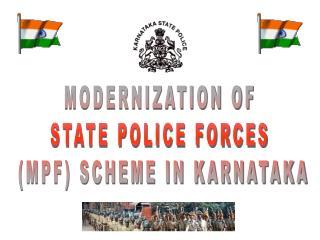MODERNIZATION OF  STATE POLICE FORCES  (MPF) SCHEME IN KARNATAKA