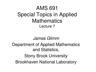 AMS 691 Special Topics in Applied Mathematics Lecture 7