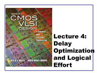Lecture  4 :  Delay Optimization and Logical Effort