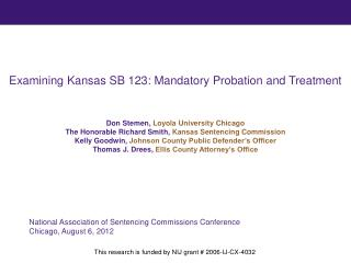 Examining Kansas SB 123: Mandatory Probation and Treatment Don Stemen,  Loyola University Chicago