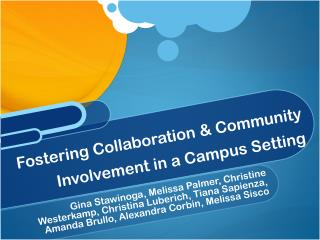 Fostering Collaboration & Community Involvement in a Campus Setting