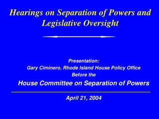 Hearings on Separation of Powers and Legislative Oversight