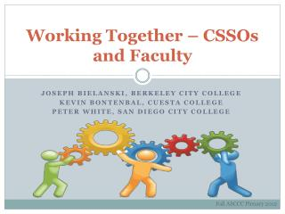 Working Together – CSSOs and Faculty