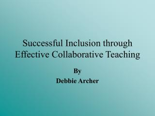 Successful Inclusion through Effective Collaborative Teaching