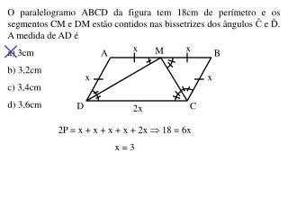 O paralelogramo ABCD da figura tem 18cm de per metro e os segmentos CM e DM est o contidos nas bissetrizes dos  ngulos C