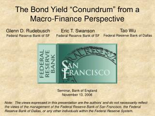 "The Bond Yield ""Conundrum"" from a Macro-Finance Perspective"