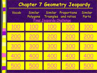 Chapter 7 Geometry Jeopardy