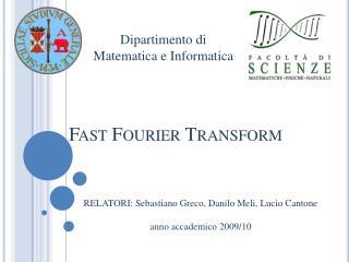RELATORI: Sebastiano Greco, Danilo Meli, Lucio Cantone  anno accademico 2009